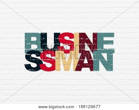 Business concept: Painted multicolor text Businessman on White Brick wall background