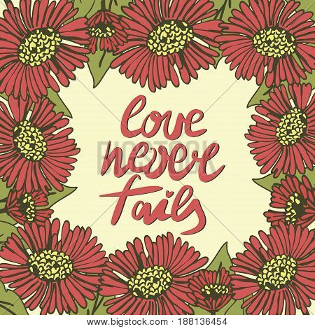 Hand lettering Love never fails made with flowers. Christian Poster. Biblical background. Declaration of love. Valentine s day.