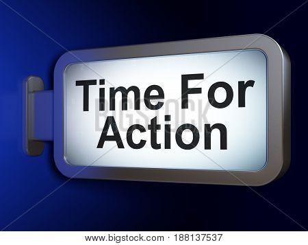 Timeline concept: Time For Action on advertising billboard background, 3D rendering