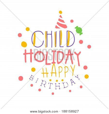 Child holiday Happy Birthday promo sign. Childrens party colorful hand drawn vector Illustration for invitation, card, menu, banner, poster