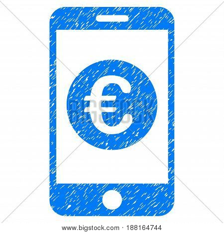 Grunge Euro Mobile Balance icon with grunge design and unclean texture. Unclean vector blue pictogram for rubber seal stamp imitations and watermarks. Draft sticker symbol.
