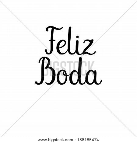 Happy Wedding Calligraphy Text In Spanish. Handwritten Inscription. Feliz Boda