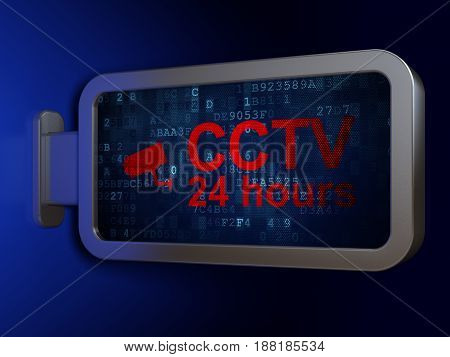 Privacy concept: CCTV 24 hours and Cctv Camera on advertising billboard background, 3D rendering