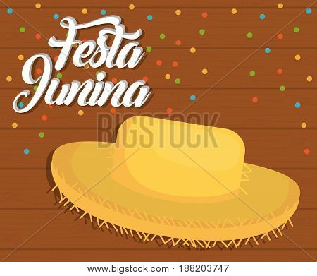 festa junina card with hat icon  over wooden background. colorful design. vector illustration