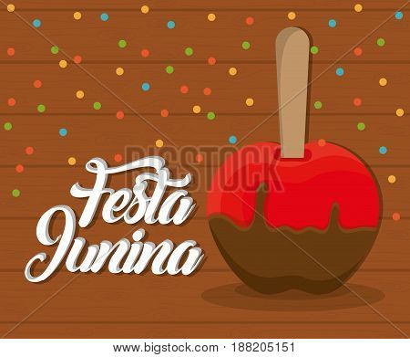 festa junina card with sweet apple icon  over wooden background. colorful design. vector illustration