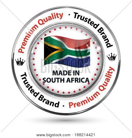 Made in South Africa, Premium quality, Trusted Brand - business commerce shiny icon with the South Africa flag and the map on the background. Suitable for retail industry.