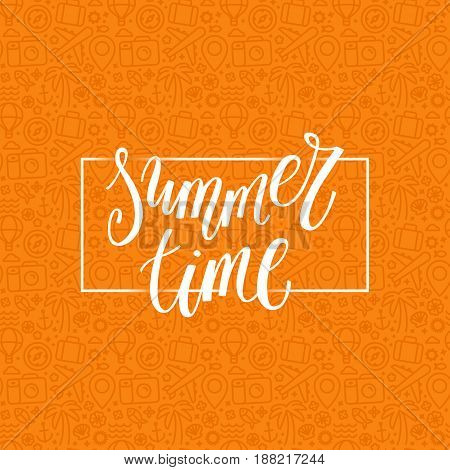 Vector Illustration, Poster Or Greeting Card Design Template With Hand Lettering Phrase - Summer Tim