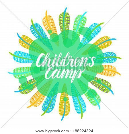 Round bright frame of feathers. Inscription Children's camp. Vector illustration on white background.