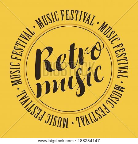 vector banner with inscription retro music and the words music festival written around on yellow background