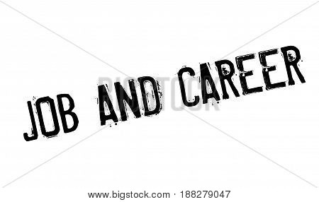 Job And Career rubber stamp. Grunge design with dust scratches. Effects can be easily removed for a clean, crisp look. Color is easily changed.