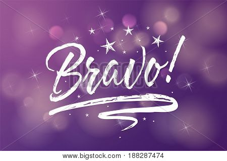 Bravo. Beautiful greeting card scratched calligraphy white text word stars. Hand drawn invitation design. Handwritten modern brush lettering purple violet blurred bokeh background isolated vector