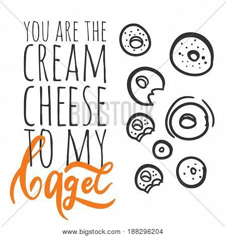 Happiness is fresh bagels and cream cheese. Keep cal and eat bagel. You are the cream cheese to my bagel.  Bagel logo. Can be used for t-shirt, banner, card and other design projects.