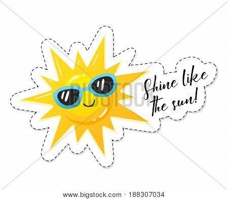 Shine like the sun sticker. Bright cartoon sun in sunglasses icon isolated on white background. Vector illustration.