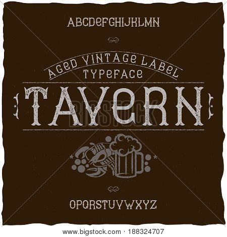 Vintage label font named Tavern. Good to use in any retro design labels of alcohol drinks.