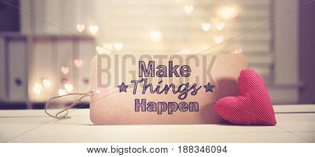 Make Things Happen Message With A Red Heart