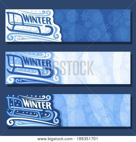 Vector horizontal banners for Winter season: sled on blue Snowflakes background, 3 wonderland headers with sledge or sleigh and snowfall for christmas holiday, winter card for greeting xmas title text