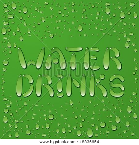 Water drop words water and drinks on green background