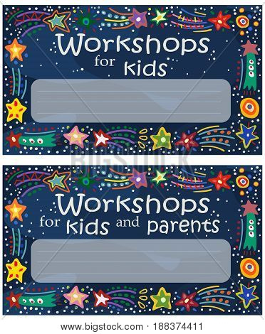 Vector color flyer with the image of stars and comets in the style of children's drawings with a place for notes. Invitation advertisement for creative lessons and workshops for children and parents.