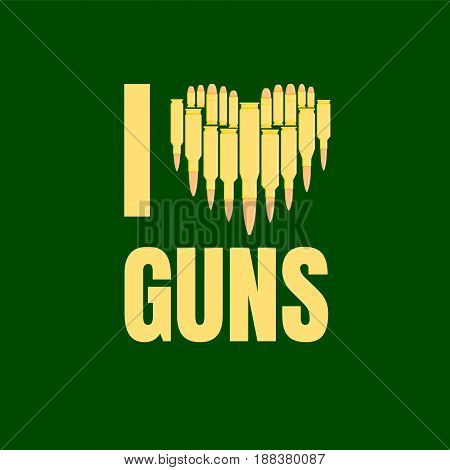 I love guns vector illustration. Military concept. For print, web, t-shirts, postcard EPS10