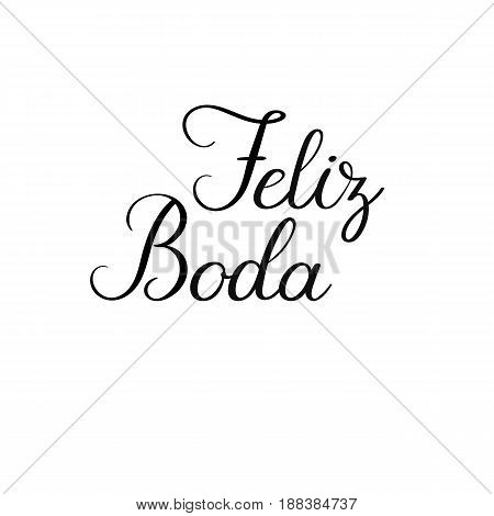 Feliz Boda. Happy Wedding Calligraphy Inscription. Handwritten Greeting Card. Vector