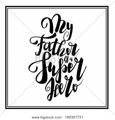 Greeting dad super hero. Happy fathers day. Vector hand drawn calligraphy lettering type. Cute comic text font label invitation. Cute celebration retro poster card for daddy. Mans holiday in june.