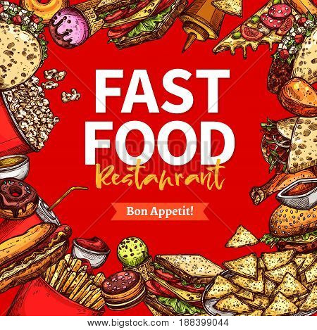 Fast food restaurant dishes poster. Hamburger and hot dog sandwiches, pizza, fries, sweet soda, ice cream, taco, nacho, burrito, popcorn sketches arranged into frame for fast food menu cover design