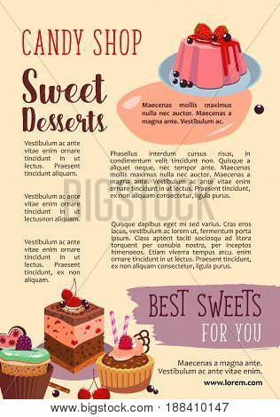 Candy shop desserts poster. Vector design of pastry cakes, biscuit sweets and chocolate cupcakes, tiramisu or brownie and cheesecake tortes or gingerbread cookies, fruit tarts and wafers or puddings
