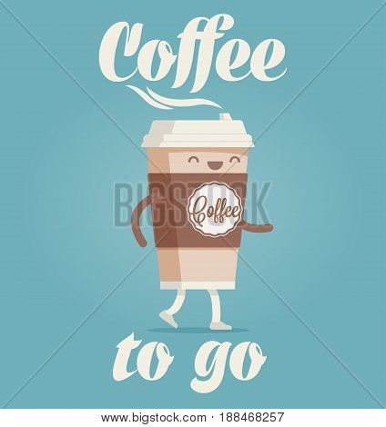Coffee to Go. Cartoon styled funny vector illustration of the cup of coffee.