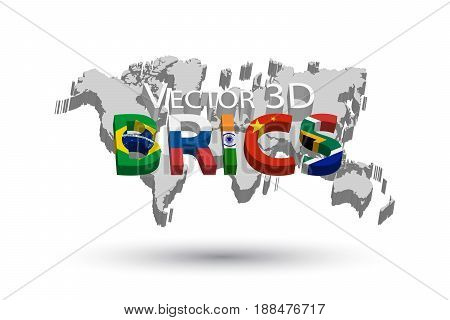 BRICS and 3D world map . Association of 5 countries ( brazil . russia . india . china . south africa )
