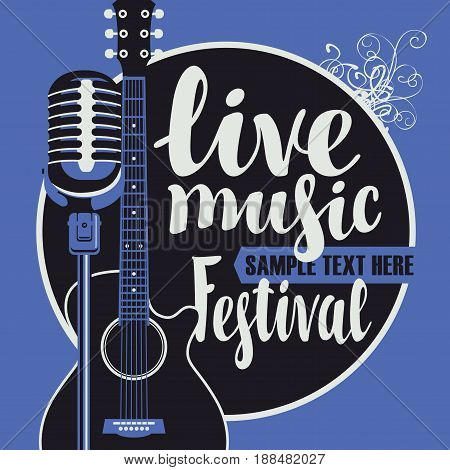 Vector poster for a live music festival with a microphone acoustic guitar and inscription in retro style on blue background. Template for flyers banners invitations brochures and covers.