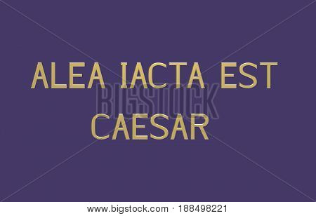 ''Alea iacta est'' (the die is cast) Latin phrase by Julius Caesar 3d render