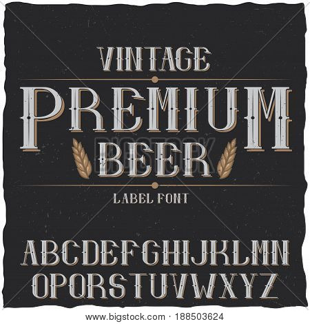 Vintage label typeface named Premium Beer. Good font to use in any vintage labels or logo.