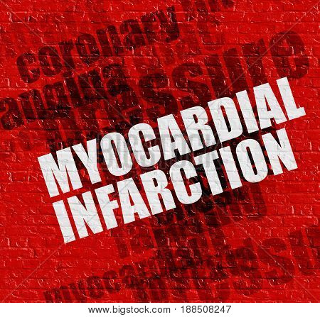 Health concept: Red Brick Wall with Myocardial Infarction on the it . Myocardial Infarction on the Red Wall .
