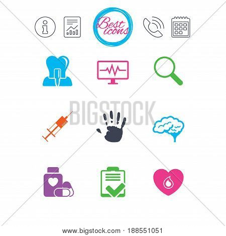 Information, report and calendar signs. Medicine, medical health and diagnosis icons. Blood, syringe injection and neurology signs. Tooth implant, magnifier symbols. Classic simple flat web icons