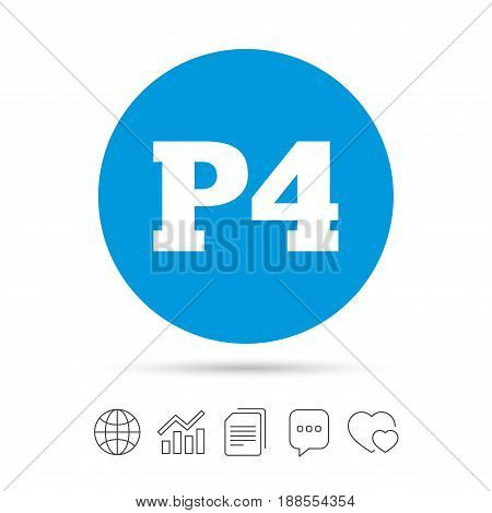 Parking fourth floor sign icon. Car parking P4 symbol. Copy files, chat speech bubble and chart web icons. Vector