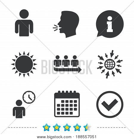 Queue icon. Person waiting sign. Check or Tick and time clock symbols. Information, go to web and calendar icons. Sun and loud speak symbol. Vector