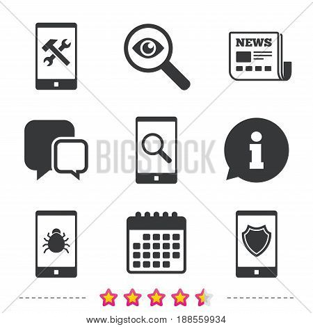 Smartphone icons. Shield protection, repair, software bug signs. Search in phone. Hammer with wrench service symbol. Newspaper, information and calendar icons. Investigate magnifier, chat symbol