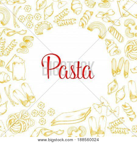 Pasta poster for Italian restaurant or cuisine menu template. Vector design of tagliatelle, spaghetti and kanelone, bucatini or farfalle and lasagna, pappardelle macaroni and ravioli pasta