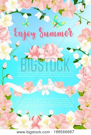 Enjoy Summer poster of flourish frame of blooming orchid flowers and blossoms in pink flourish ribbon. Vector summertime butterfly on roses or magnolia bouquets for summer holidays greeting card