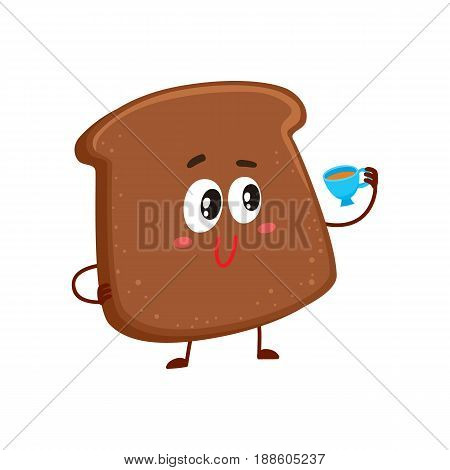 Funny dark, brown bread slice character with smiling human face drinking tea, cartoon vector illustration isolated on a white background. Brown bread slice character, mascot holding tea cup