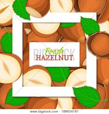 Square white frame and rectangle label on nutty hazelnut background. Vector card illustration. Cartoon filbert. Walnut nut fruits laeves for design of food packaging juice breakfast detox diet