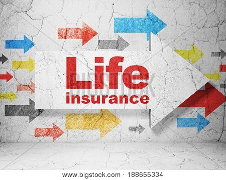 Insurance concept:  arrow with Life Insurance on grunge textured concrete wall background, 3D rendering