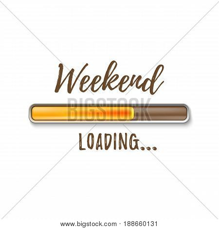 Weekend loading bar isolated on white background. Vector illustration.