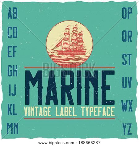 Nautical vintage label typeface and sample label design. Strong font, good to use in any vintage style labels.