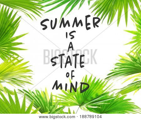 Text SUMMER IS A STATE OF MIND and tropical leaves on white background