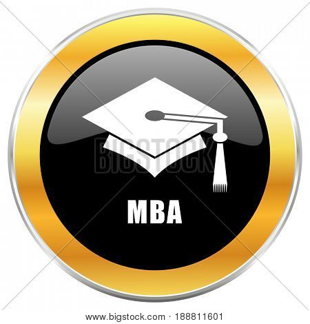Mba black web icon with golden border isolated on white background. Round glossy button.
