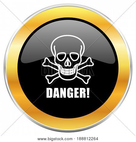 Danger skull black web icon with golden border isolated on white background. Round glossy button.