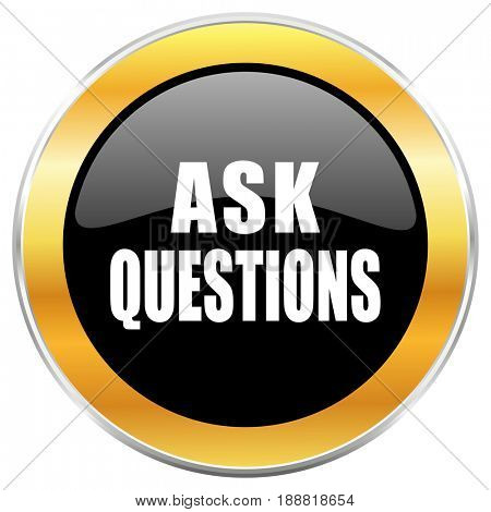 Ask questions black web icon with golden border isolated on white background. Round glossy button.