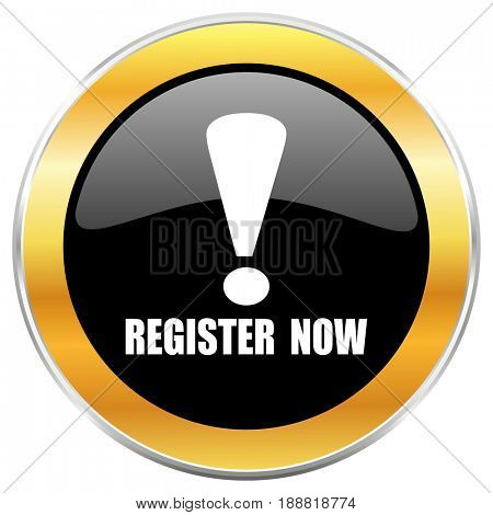 Register now black web icon with golden border isolated on white background. Round glossy button.