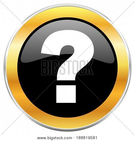 Question mark black web icon with golden border isolated on white background. Round glossy button.